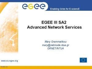 Enabling Grids for Escienc E EGEE III SA