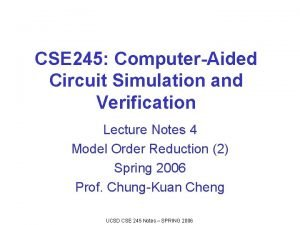 CSE 245 ComputerAided Circuit Simulation and Verification Lecture