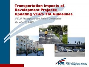 Transportation Impacts of Development Projects Updating VTAs TIA