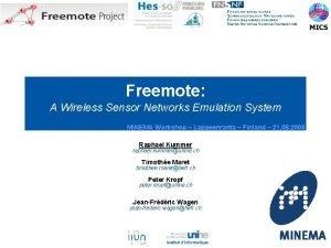 Freemote A Wireless Sensor Networks Emulation System MINEMA