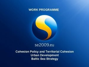 WORK PROGRAMME Cohesion Policy and Territorial Cohesion Urban