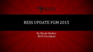 RESS UPDATE FGM 2015 By Nicole Barber RESS