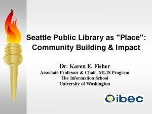 Seattle Public Library as Place Community Building Impact