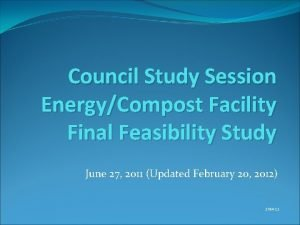 Council Study Session EnergyCompost Facility Final Feasibility Study