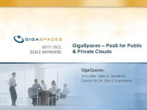 Giga Spaces Paa S for Public Private Clouds