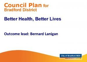 Council Plan for Bradford District Better Health Better