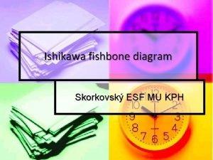 Ishikawa fishbone diagram Skorkovsk ESF MU KPH vod