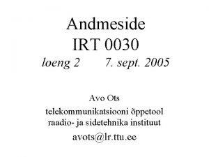 Andmeside IRT 0030 loeng 2 7 sept 2005