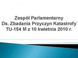 Zesp Parlamentarny Ds Zbadania Przyczyn Katastrofy TU154 M