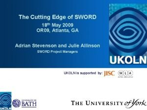 The Cutting Edge of SWORD 18 th May