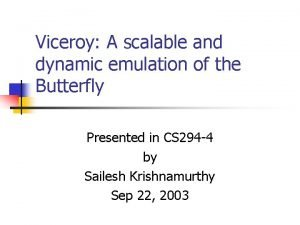 Viceroy A scalable and dynamic emulation of the