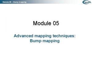 Module 05 Bump mapping Module 05 Advanced mapping