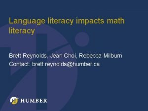 Language literacy impacts math literacy Brett Reynolds Jean