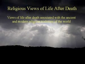Religious Views of Life After Death Views of