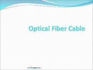 Optical Fiber Cable www bzupages com Optical Fiber