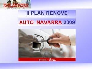 II PLAN RENOVE AUTO NAVARRA 2009 I PLAN