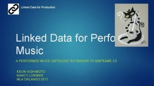 Linked Data for Production Linked Data for Performed