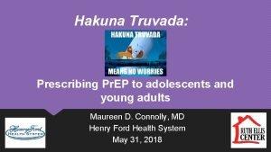 Hakuna Truvada Prescribing Pr EP to adolescents and