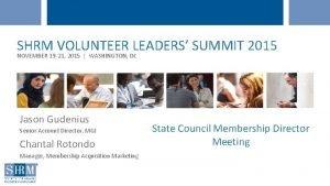SHRM VOLUNTEER LEADERS SUMMIT 2015 NOVEMBER 19 21