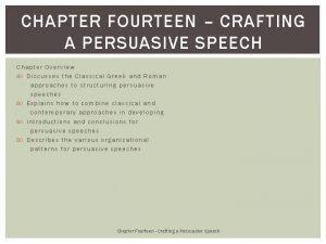 CHAPTER FOURTEEN CRAFTING A PERSUASIVE SPEECH Chapter Overview