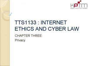 TTS 1133 INTERNET ETHICS AND CYBER LAW CHAPTER
