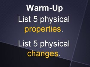 WarmUp List 5 physical properties List 5 physical