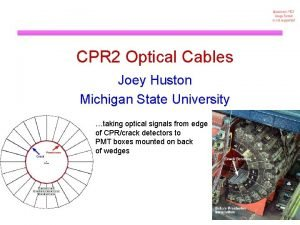 CPR 2 Optical Cables Joey Huston Michigan State