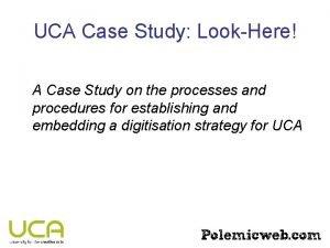UCA Case Study LookHere A Case Study on