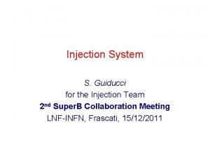 Injection System S Guiducci for the Injection Team