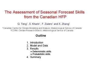 The Assessment of Seasonal Forecast Skills from the