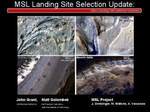MSL Landing Site Selection Update Mars Landing Site