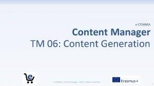 eCOMMA Content Manager TM 06 Content Generation eCOMMA