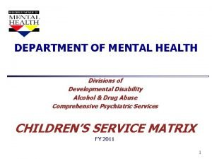 DEPARTMENT OF MENTAL HEALTH Divisions of Developmental Disability