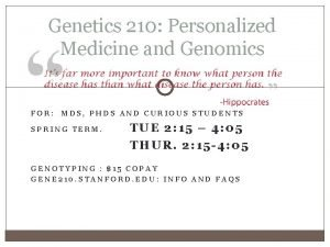 Genetics 210 Personalized Medicine and Genomics FOR MDS