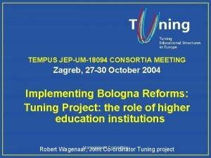 TEMPUS JEPUM18094 CONSORTIA MEETING Zagreb 27 30 October
