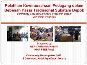 Pelatihan Kewirausahaan Pedagang dalam Bebenah Pasar Tradisional Sukatani