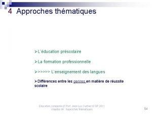 4 Approches thmatiques Lducation prscolaire La formation professionnelle