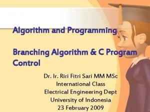 Algorithm and Programming Branching Algorithm C Program Control