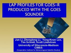 LAP PROFILES FOR GOESR PRODUCED WITH THE GOES