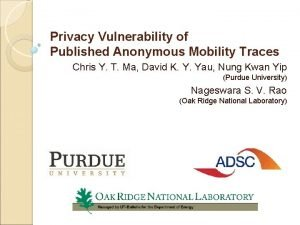 Privacy Vulnerability of Published Anonymous Mobility Traces Chris