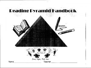 Reading Pyramid Handbook Table of Contents Reading Goal