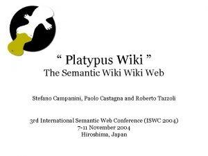 Platypus Wiki The Semantic Wiki Web Stefano Campanini