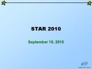 STAR 2010 September 10 2010 Agenda 2 New