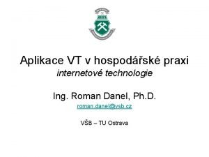 Aplikace VT v hospodsk praxi internetov technologie Ing