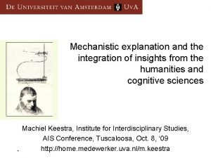 Mechanistic explanation and the integration of insights from