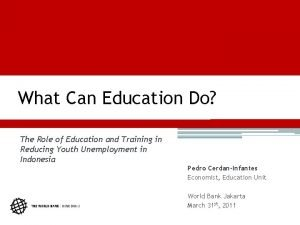 What Can Education Do The Role of Education