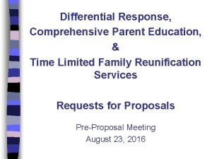 Differential Response Comprehensive Parent Education Time Limited Family