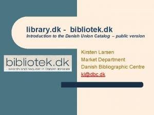 library dk bibliotek dk Introduction to the Danish