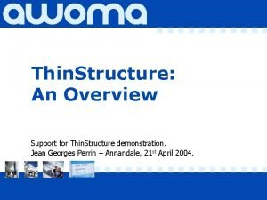 Thin Structure An Overview Support for Thin Structure
