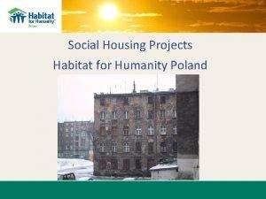 Social Housing Projects Habitat for Humanity Poland Habitat